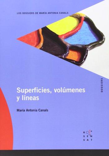 Superficies, volúmenes y línias (Los dossiers de María Antonia Canals) - 9788492748129