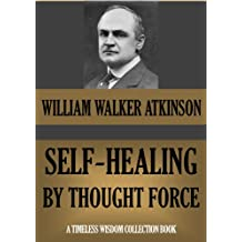 Self Healing by Thought Force (Timeless Wisdom Collection Book 111) (English Edition)