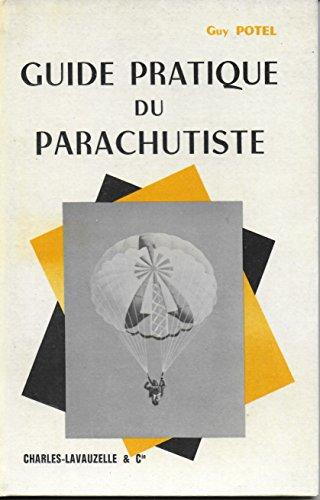 Guide pratique du parachutiste par Potel Guy