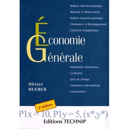 Economie générale : Microéconomie, macroéconomie, monnaie et financement by Olivier Hueber(2012-08-21)