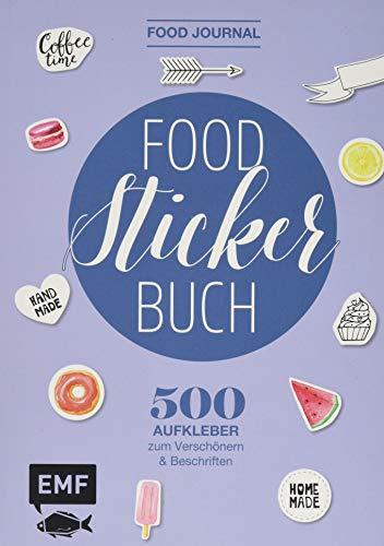 Food Journal - Das Food-Stickerbuch: 500 Aufkleber zum Verschönern und Beschriften (Handwerk-buch-aufkleber)