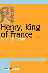 Henry, King of France (Tusk Ivories) (Tusk Ivories Series)