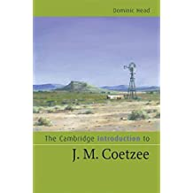 [The Cambridge Introduction to J. M. Coetzee] (By: Dominic Head) [published: April, 2009]