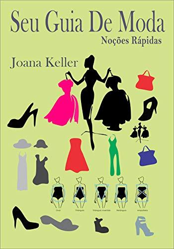 Seu Guia de Moda: Noções Rápidas para Mulheres (Portuguese (Kostüm Keller)