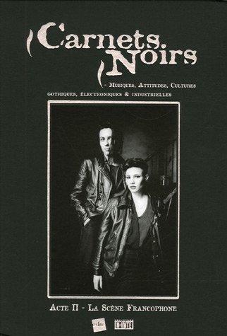 Carnets Noirs : Acte II, La Scène Francophone