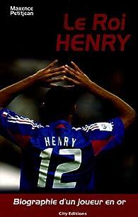 Le Roi Henry : Biographie d'un joueur en or