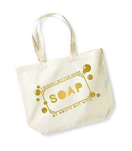 I Guess I Better Wash My Mouth Out With Soap -Large Canvas Fun Slogan Tote Bag Natural/Gold