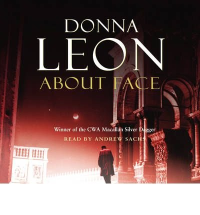 [(About Face)] [ By (author) Donna Leon, Read by Andrew Sachs ] [April, 2009]