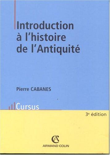 Introduction à l'histoire de l'Antiquité par Pierre Cabanes