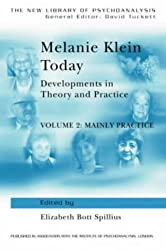 Melanie Klein Today: Developments in Theory and Practice: Volume 2 (The New Library of Psychoanalysis)