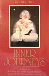 Inner Journeys: A Guide to Personal and Social Transformation Based on the Work of Jean Houston by PhD Jay Earley (1990-04-02)