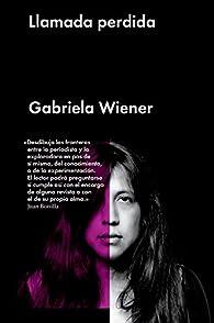 Llamada perdida par Gabriela Wiener