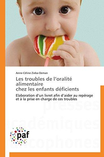 Les troubles de l oralité alimentaire chez les enfants déficients