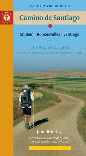 Camino de Santiago. St Jean, Roncesvalles, Santiago. Camino francés. The Way od St James. Camino Guides. (Camino Guides 9th Edition) por John Brierley