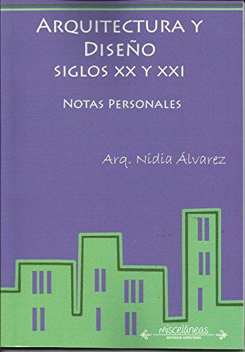 ARQUITECTURA Y DISEÑO SIGLOS XX Y XXI: NOTAS PERSONALES