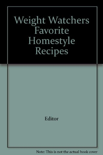 Weight Watchers Favorite Homestyle Recipes par Editor