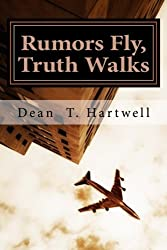 Rumors Fly, Truth Walks: How Lies Become Our History (English Edition)