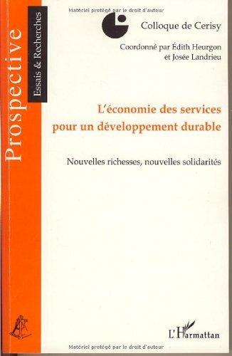 L'économie des services pour un développement durable : Nouvelles richesses, nouvelles solidarités