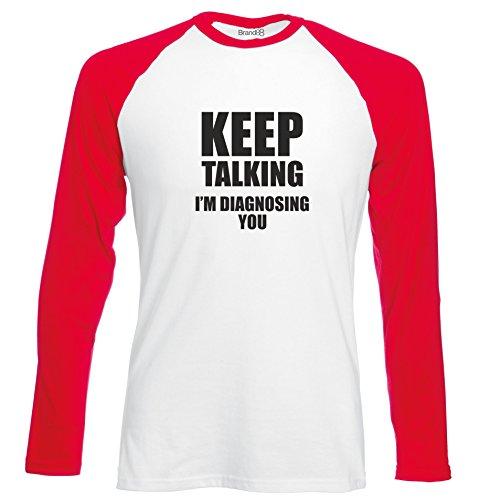 Brand88 - Keep Talking, I'm Diagnosing You, Langarm Baseball T-Shirt Weiss & Rot