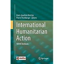 International Humanitarian Action: NOHA Textbook