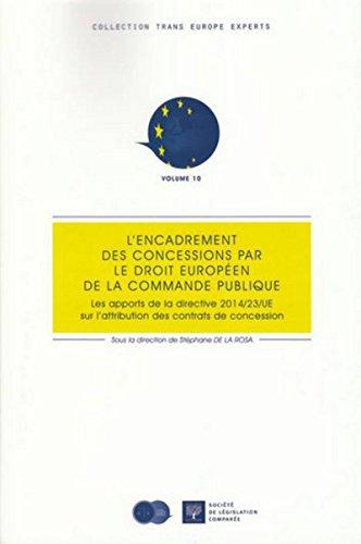 L'Encadrement des concessions par le droit européen de la commande publique. Les apports de la direc