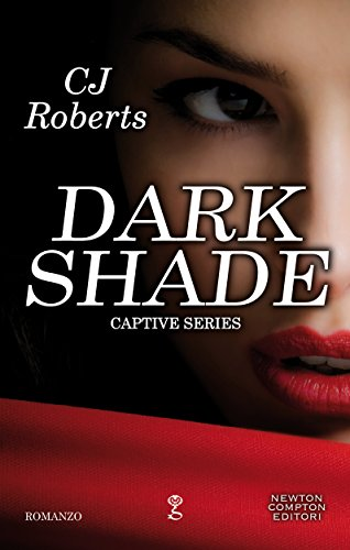 Dark Shade (Captive Series Vol. 4) di [Roberts, CJ]