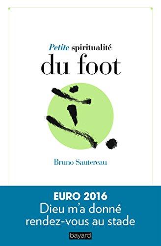 Petite spiritualite du foot