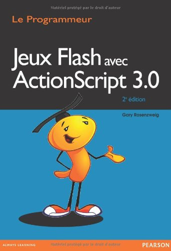 Jeux Flash avec ActionScript 3.0 par Gary Rosenzweig
