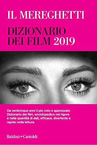 Il Mereghetti. Dizionario dei film 2019 (Le boe) por Paolo Mereghetti