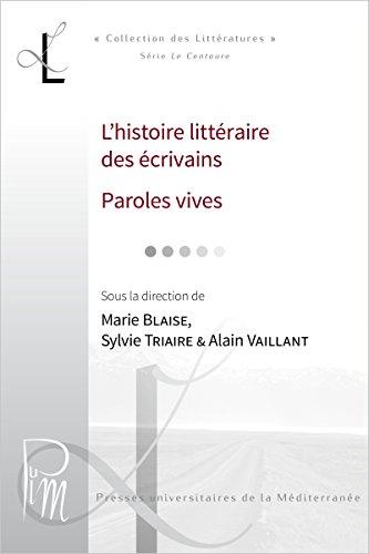 Livres en ligne lues gratuitement sans téléchargement L'histoire littéraire des écrivains. Paroles vives B017NS9OHQ ePub