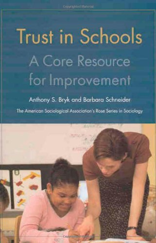 Trust in Schools: A Core Resource for Improvement: A Core Resource for Improvement (American Sociological Association's Rose Series in Sociology)