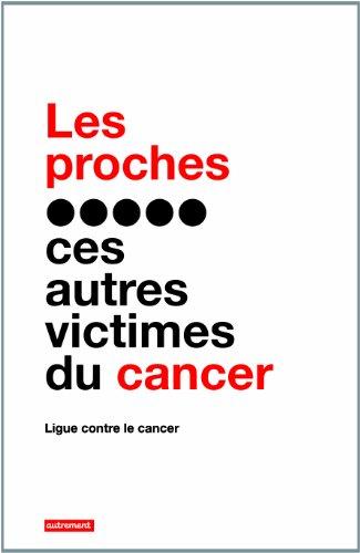 Les proches, ces autres victimes du cancer par Ligue contre le cancer