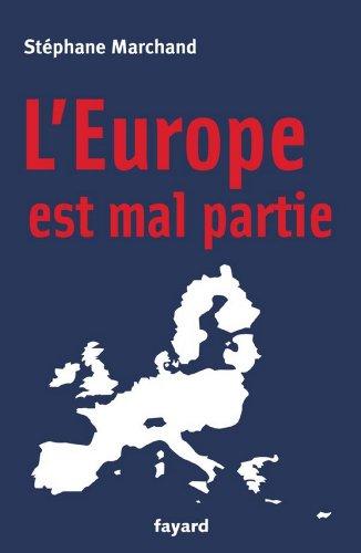 L'Europe est mal partie (Documents) par Stéphane Marchand