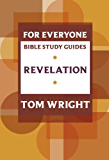 For Everyone Bible Study Guide: Revelation (New Testament for Everyone Study Guides)