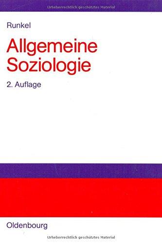 Allgemeine Soziologie: Gesellschaftstheorie, Sozialstruktur und Semantik