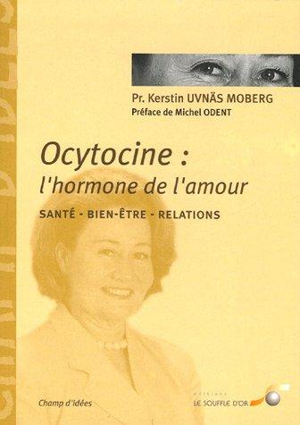Ocytocine : l'hormone de l'amour : Ses effets sur notre sant et nos comportements