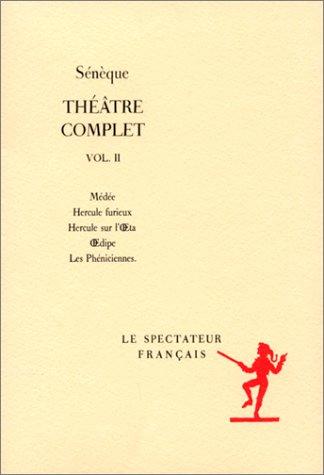 Sénèque. Théâtre complet, volume II