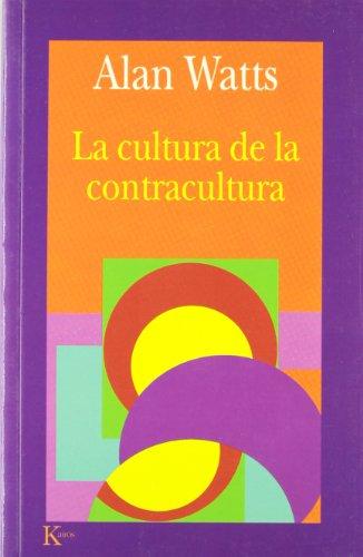 La cultura de la contracultura (Sabiduría Perenne) por Alan Watts