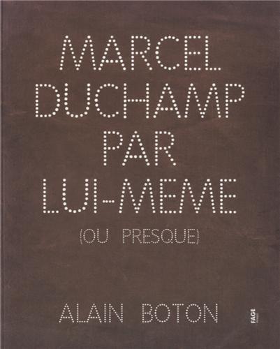 Marcel Duchamp par lui-même (ou presque)