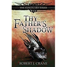 [ Thy Father's Shadow Crane, Robert J. ( Author ) ] { Paperback } 2014