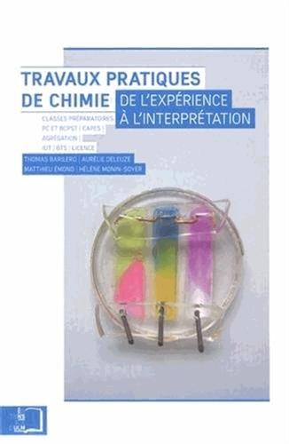 Travaux pratiques de chimie : De l'expérience à l'interprétation par Thomas Barilero
