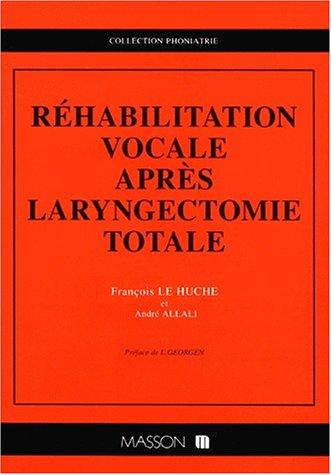 Rehabilisation vocale apres laryngectomie totale