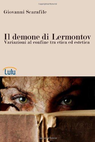 Il Demone Di Lermontov. Variazioni Al Confine Tra Etica Ed Estetica