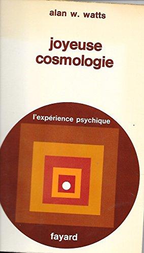 Joyeuse cosmologie. Aventures dans la chimie de la conscience. par WATTS (Alan W.).