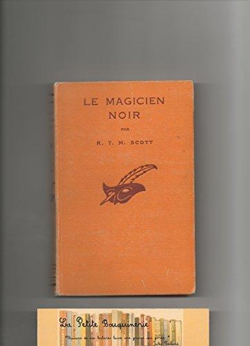 R. T. M. Scott. Le Magicien noir, traduit de l'anglais par Miriam Dou
