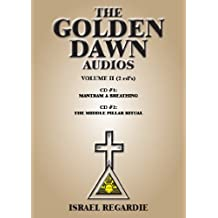 The Golden Dawn Audios: Mantram & Breathing, the Middle Pillare Ritual: 2