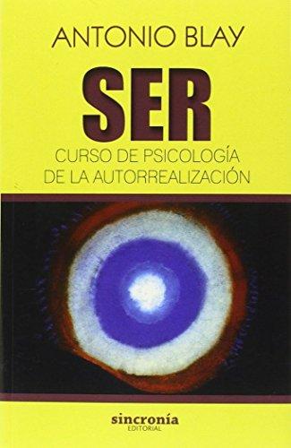 Portada del libro Ser. Curso de psicología de la autorrealización (Antonio Blay)