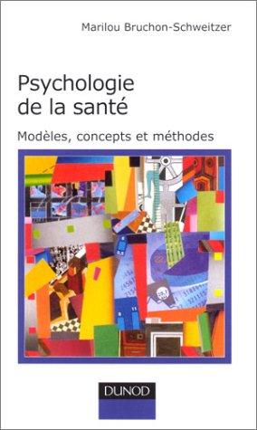 Psychologie de la santé : Modèles, concepts et méthodes par Marilou Bruchon-Schweitzer