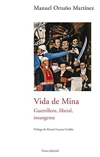 Vida de Mina. Guerrillero, liberal, insurgente (Barlovento)