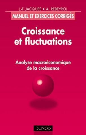 Croissance et fluctuations par Antoine Rebeyrol, Jean-François Jacques